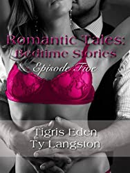 Romantic Tales: Bedtime Stories Episode 5: Read a book before bedtime and fall in love with Romantic Tales... (Romantic Tales: Bedtime Stories (Season 2))