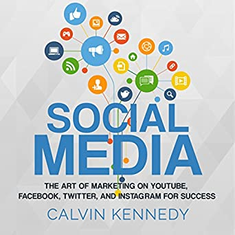 Social Media: The Art of Marketing on YouTube, Facebook, Twitter
