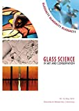 GLASSAC11 - Glass Science in Art and Conservation : Innovative Technologies in Glass Art, Design and Conservation from the 19th to the 21st Century - the Role of the Sciences, Rota, Sabrina, 3839602556