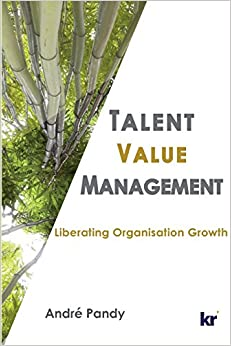 Talent Value Management: Liberating Organisation Growth
