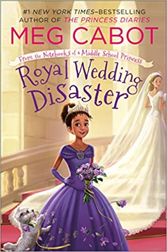 Royal Wedding Disaster: From the Notebooks of a Middle School Pri ...