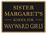 School for Wayward Girls - Metal Wall Sign Plaque Art Inspirational