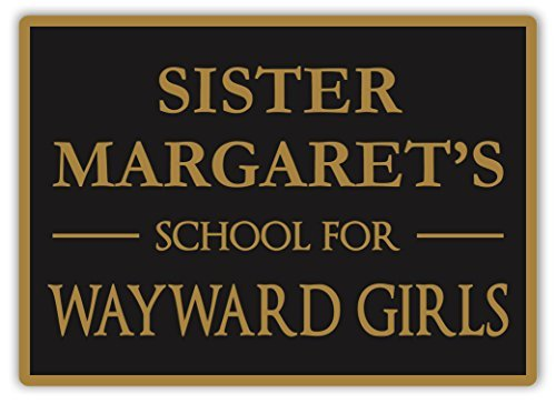School for Wayward Girls - Metal Wall Sign Plaque Art Inspirational by Acove