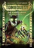 Tombquest - Die Schatzjäger, Band 05: Das Königreich der Mumien