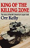 Book cover for King of the Killing Zone: The Story of the M-1, America's Super Tank