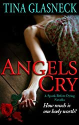 Angels Cry: a Novella (Spark Before Dying)