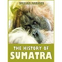 The History of Sumatra (Illustrated)