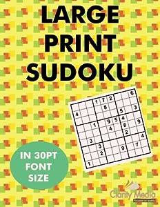 Large Print Sudoku: 100 sudoku puzzles in large print 30pt font