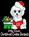 I Love Santa My Own Christmas Cookie Recipes: Cute Maltese Dog - Christmas Season Blank Empty Baking Recipe Book  - To Write In Your Best Secret Family Recipes