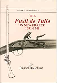 The Fusil de Tulle in New France, 1691-1741 (Historical