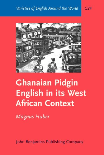 Search : Ghanaian Pidgin English in its West African Context: A sociohistorical and structural analysis (Varieties of English Around the World)