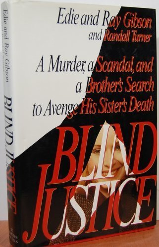 (Blind Justice: A Murder, a Scandal, and a Brother's Search to Avenge His Sister's)