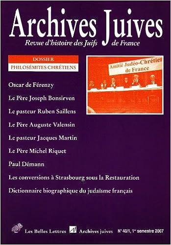 Livres gratuits en ligne Archives juives n°40/1: Dossier philosémites chrétiens epub pdf