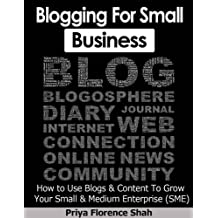 Blogging For Small Business: How to Use Blogs & Content To Grow Your Small & Medium Enterprise (SME)