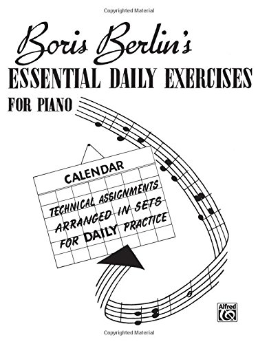 Essential Daily Exercises for Piano: Technical Assignments Arranged in Sets for Daily Practice