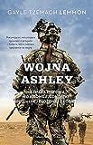 img - for Wojna Ashley. Nieznana historia wojskowej jednostki specjalnej zlozonej z kobiet book / textbook / text book