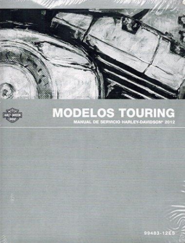 2012 Harley-Davidson Modelos Touring Manual De Servicio Spanish Workshop Service Shop Repair Manual, Part No. 99483-12ES (Wiring Motorcycle Custom)