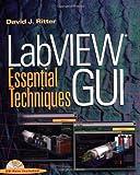 LabVIEW GUI: Essential Techniques