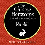 Your Chinese Horoscope for Each and Every Year - Rabbit | Neil Somerville