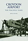 Croydon Airport: The Peaceful Years