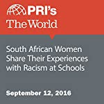 South African Women Share Their Experiences with Racism at Schools | Daniel A. Gross
