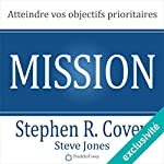 Mission : atteindre vos objectifs prioritaires | Stephen Covey,Steve Jones