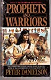 Prophets and Warriors, Peter Danielson, 0553561324