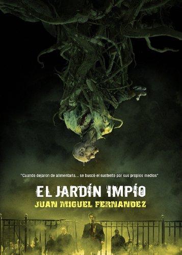Descargar Libro El Jardín Impío Juan Miguel Fernández