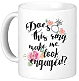 Oh, Susannah Does This Ring Make Me Look Engaged? - Engagement Gifts For Her 11 Ounce Mug - White Gift Box