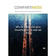 APIs de Desarrollo para SharePoint en el lado del Cliente: CSOM - Modelo de Objetos de Cliente (Spanish Edition)