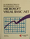 An Introduction to Programming Using Microsoft Visual Basic .NET, Brown, Beth and Presley, Bruce, 1580030386