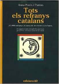 Tots els refranys catalans (Catalan Edition): Anna Pares i