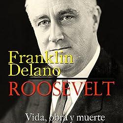 Franklin Delano Roosevelt [Spanish Edition]