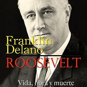 Franklin Delano Roosevelt [Spanish Edition] Audiobook