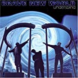 Understand by Brave New World (2000-03-11)
