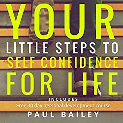 Your Little Steps to Self Confidence for Life