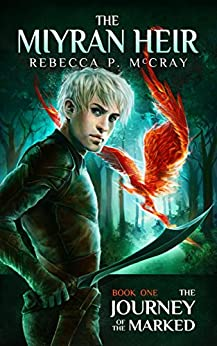 The Journey of the Marked (The Miyran Heir Book 1) by [McCray, Rebecca P.]