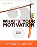 What's Your Motivation?, Annette Johnson, 0984493166