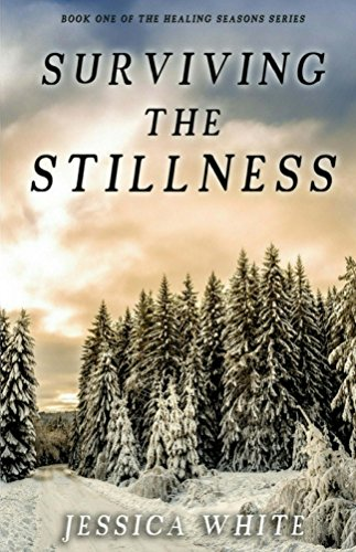 Surviving the Stillness (The Seasons of Healing Series Book 1) by [White, Jessica]
