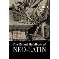 The Oxford Handbook of Neo-Latin (Oxford Handbooks)
