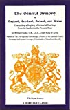 The General Armory of England, Scotland, Ireland, and Wales, Comprising a Registry of Armorial Bearings from the Earliest to the Present Time