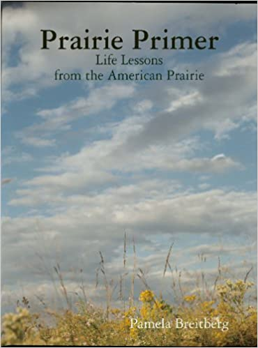 Prairie Primer - Life Lessons from the American Prairie