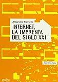 img - for Internet, la imprenta del siglo XXI/ Internet, the printing of the XXI century (Cibercultura) (Spanish Edition) book / textbook / text book