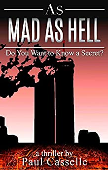 As Mad as Hell: Do You Want to Know a Secret? (Bedfellows thriller series Book 2) by [Casselle, Paul]
