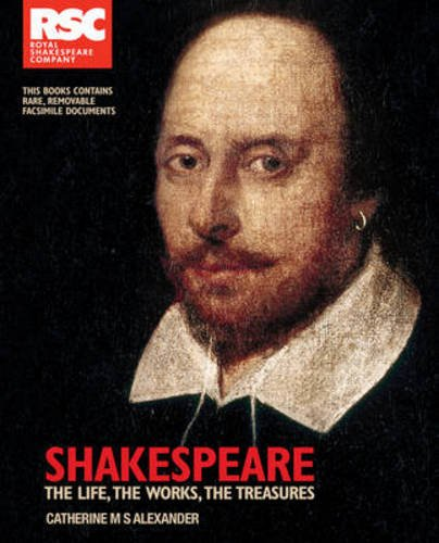 Shakespeare: The Life, the Works, the Treasures (Treasures and Experiences)