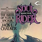 The Birth of Flux & Anchor: Soul Rider, Book 4 | Jack L. Chalker