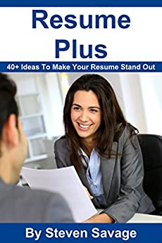 Amazoncom Resume Plus 40 Ways To Make Your Resume Stand Out