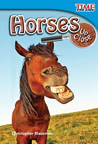 Horses Up Close (TIME FOR KIDS® Nonfiction Readers)