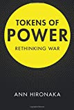 Tokens of Power: Rethinking War