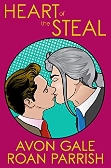 Heart of the Steal by [Gale, Avon, Parrish, Roan]